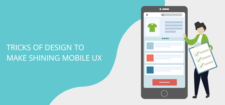 Design tricks to make a shining Mobile UX